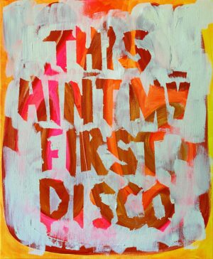 this ain't my first disco painting by Ashley Treece